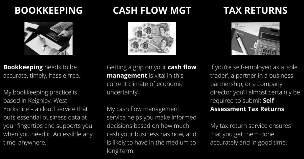 BOOKKEEPING, CASH FLOW MANAGEMENT, and SELF ASSESSMENT TAX RETURN services. Keighley, West Yorkshire.